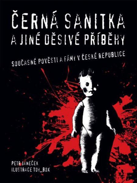 Černá sanitka a jiné příběhy Současné pověsti a fámy v české republice creepypasty darktown