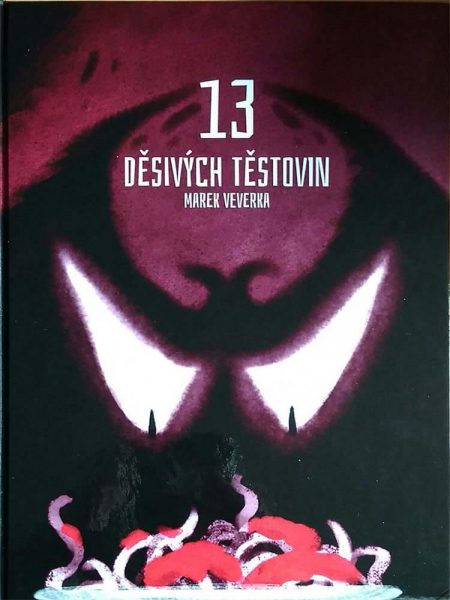 13 děsivých těstovin kniha obchod prodej koupím darktown.cz marek veverka creepypasty příběhy městské legendy