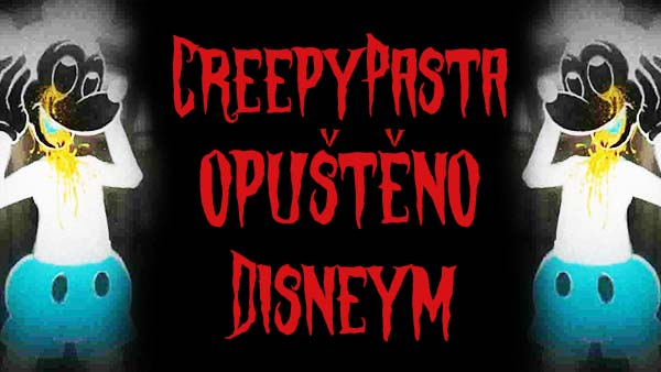 Opuštěno Disneym - Abandoned by Disney creepypasta česky darktown.cz