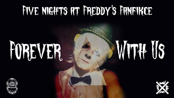 Five Nights at Freddys Forever With Us serie nautileen creepypasta česky darktown.cz