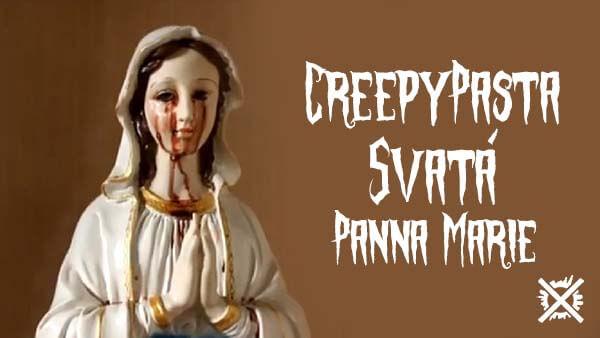 Svatá Panna Marie Virgin Mary's Saint creepypasta česky darktown.cz