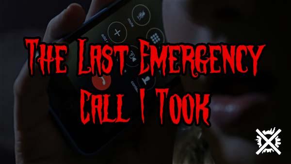 The Last Emergency Call I Took creepypasta