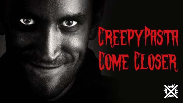 come closer creepypasta cesky darktown