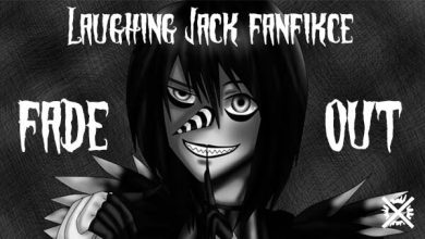 Photo of Fade Out | Laughing Jack fanfikce