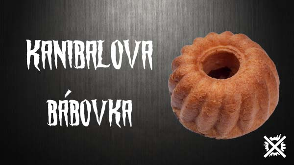 Recept na Kanibalovu Bábovku Darktown Kuchyně