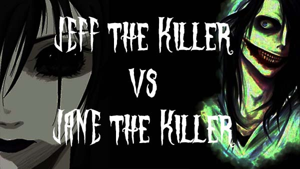 Jeff the Killer vs. Jane the Killer Creepypasta Darktown