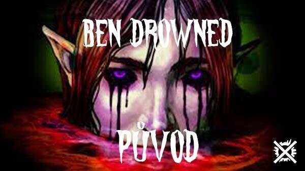 Původ Bena Drowned Creepypasta Darktown